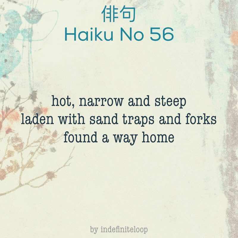 indefiniteloop.com - Haiku No. 56 - Hot Sand Traps.