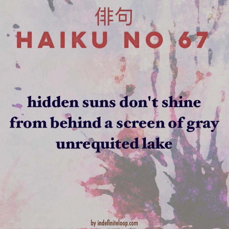Haiku No. 67 - Unrequited.