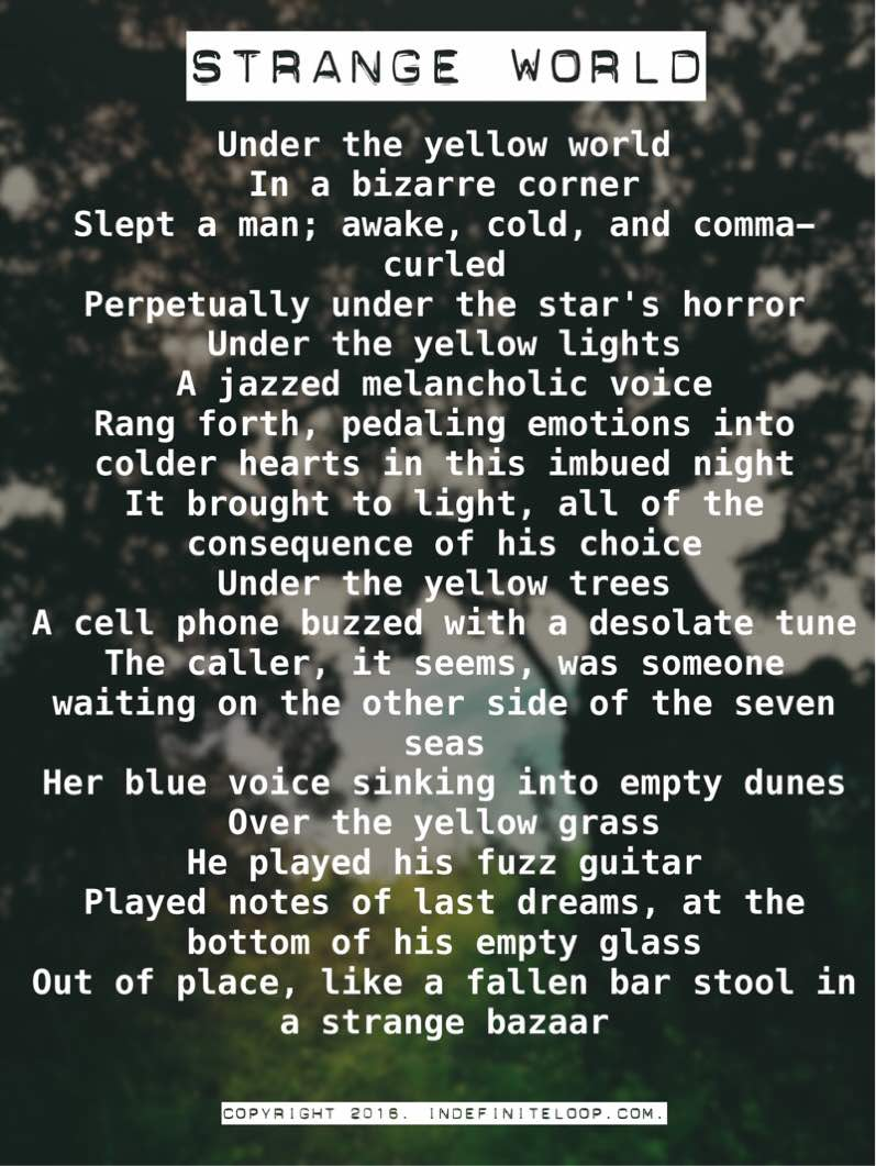Strange World - Poem - Copyright indefiniteloop.com