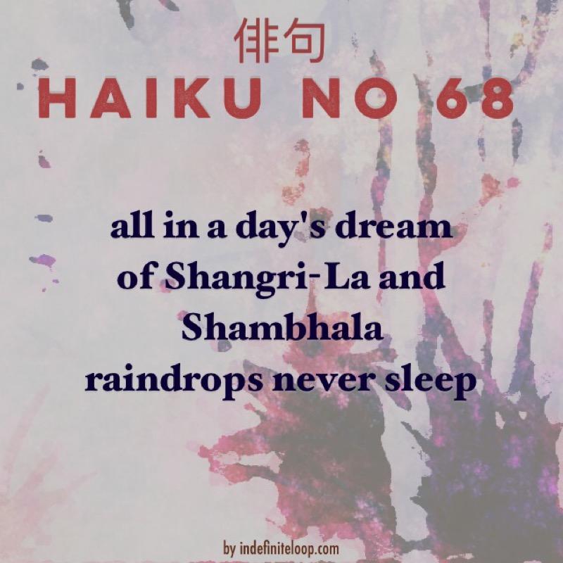 Haiku No. 68 - Sleepless Raindrops.