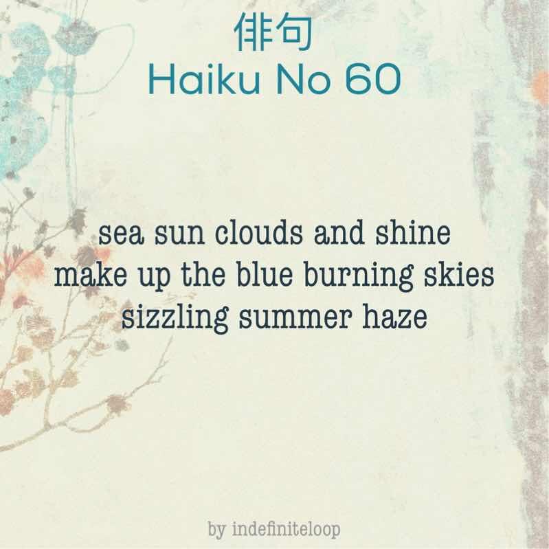 indefiniteloop.com - Haiku No. 60 - Sizzling Summers.