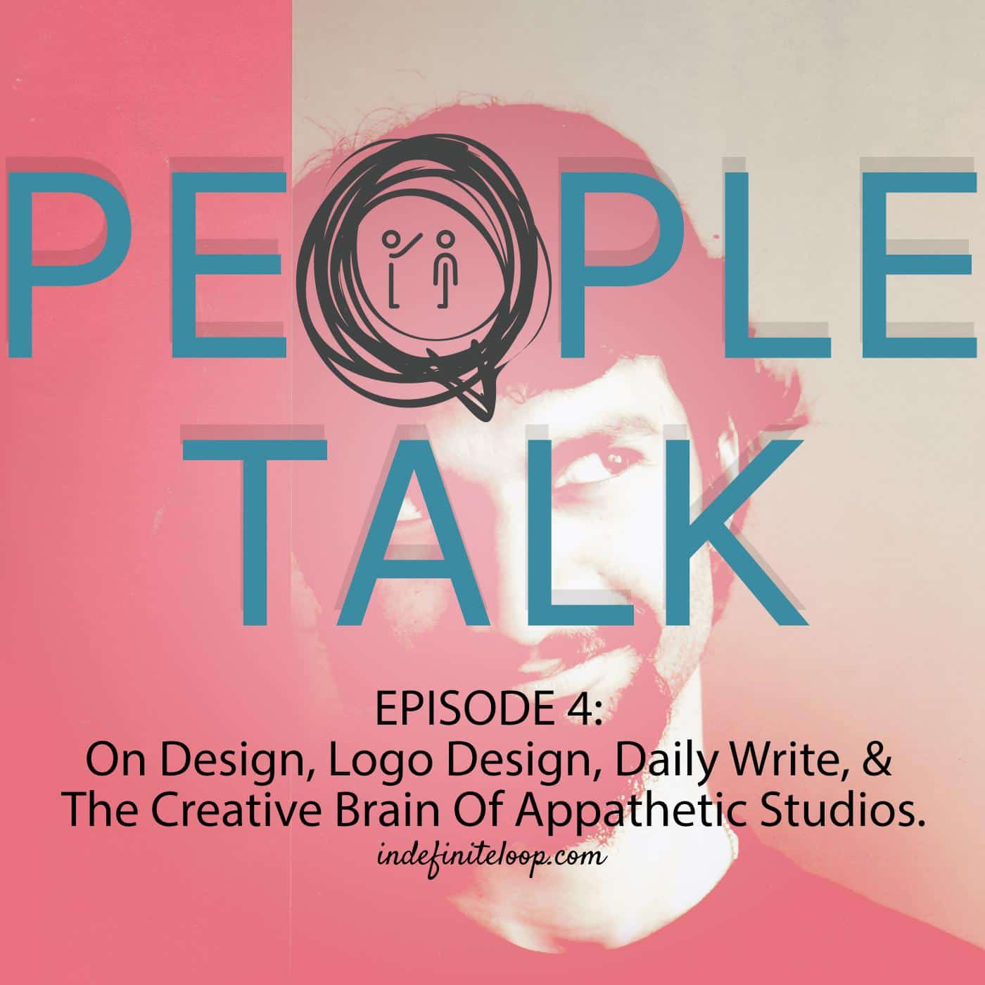 People Talk - Episode 4 - On Logos, Design, Art, And More, With Rahul Lewis